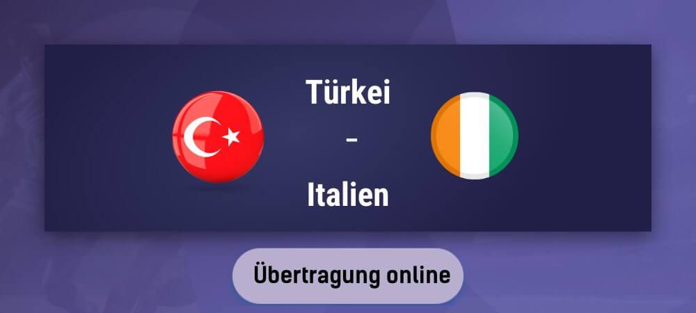 Türkei gegen Italien Übertragung online kostenlos